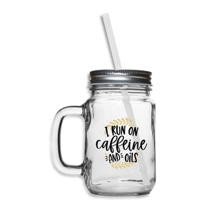 """I Run On Caffeine and Oils"" Mason Jar Mug - clear"