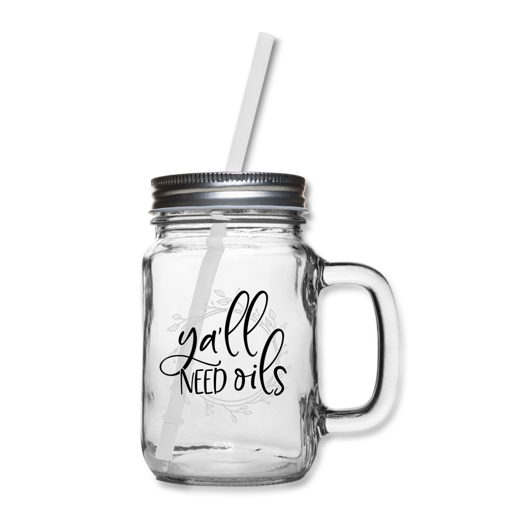 """Ya'll Need Oils"" Mason Jar Mug - clear"