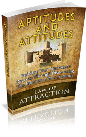 Law of Attraction: Aptitudes and Attitudes
