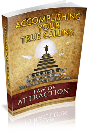 Accomplishing Your True Calling