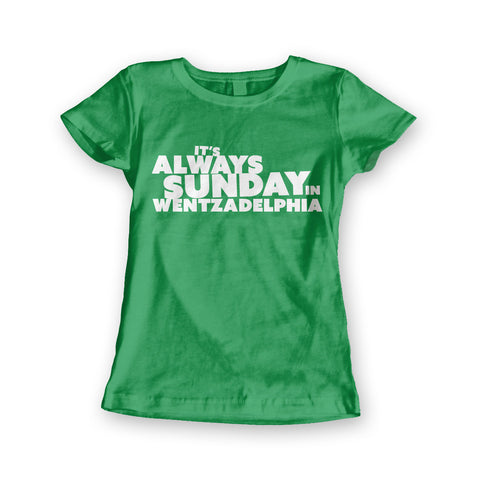 It's Always Sunday In Wentzadelphia Women's Tee