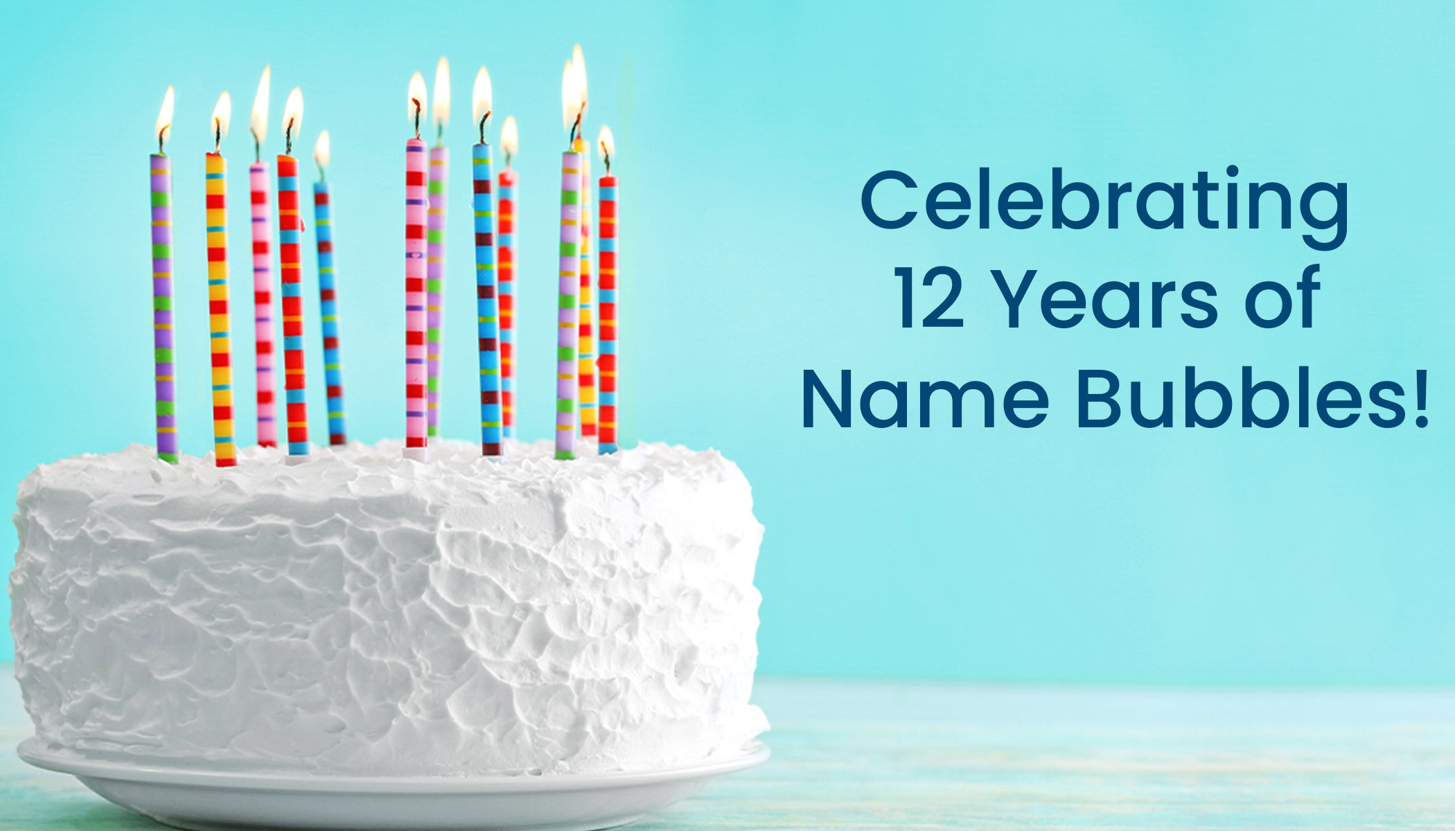 Name Bubbles is celebrating its 12th anniversary