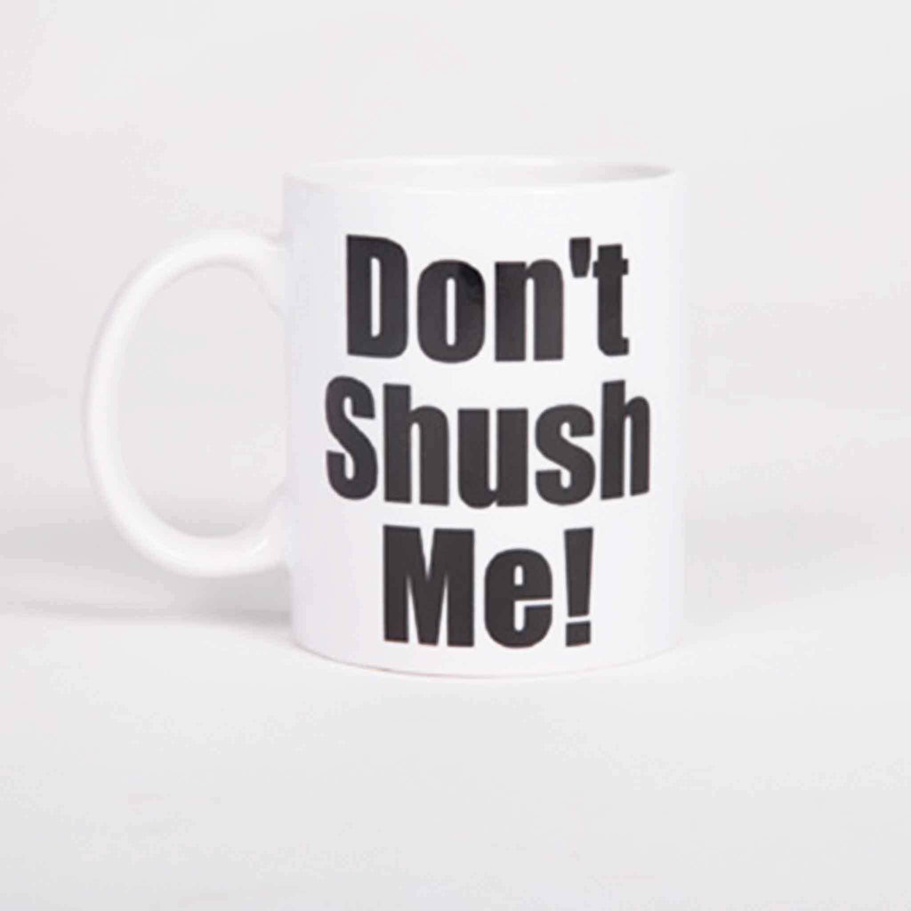Don't Shush Me! Mug - pink is for boys