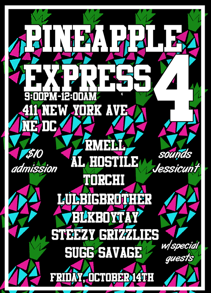 PINEAPPLE EXPRESS 4 DC OCTOBER 14TH *updated*