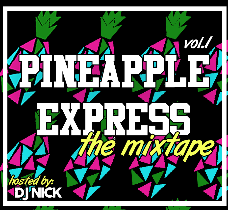 Pineapple Express The Mixtape Vol.1