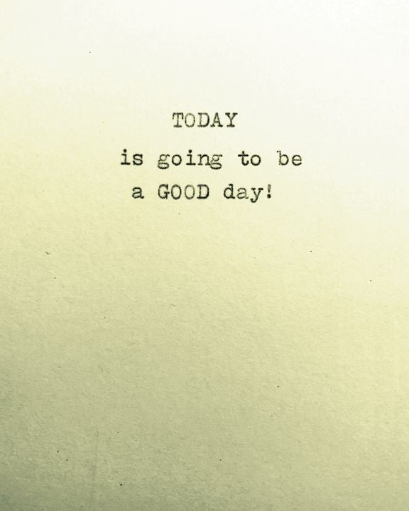 """TODAY is Going To Be"" 8 x 10 Paper Art Print"