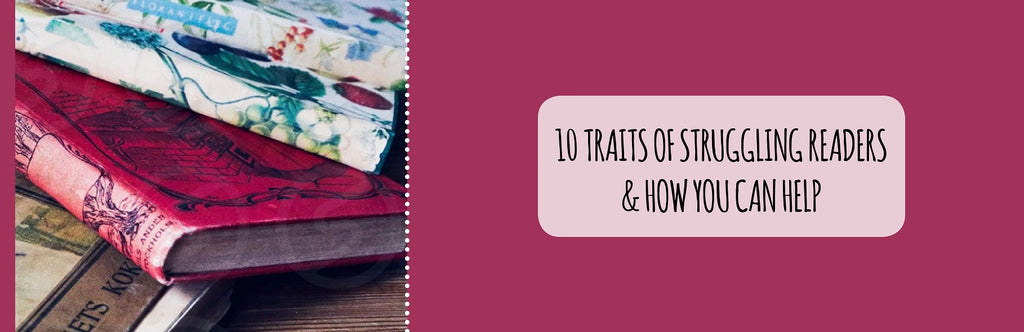 10 Traits of Struggling Readers & How You Can Help Them