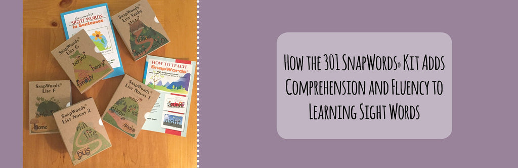 How the 301 SnapWords® Kit Adds Comprehension and Fluency to Learning Sight Words
