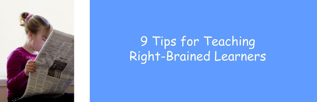 9 Tips for Teaching Right-Brained Learners