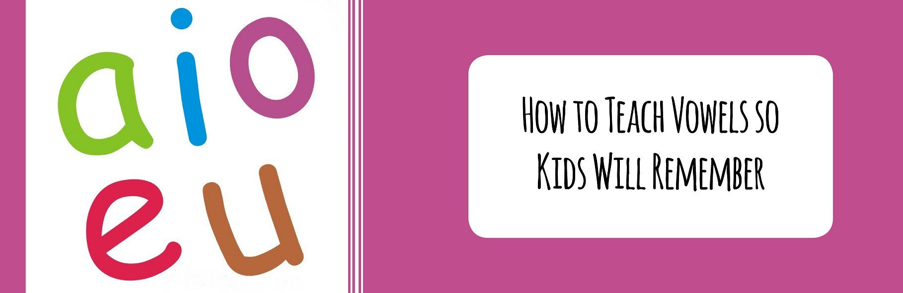 How to Teach Vowel Sounds so Kids Will Remember - Child1st ...