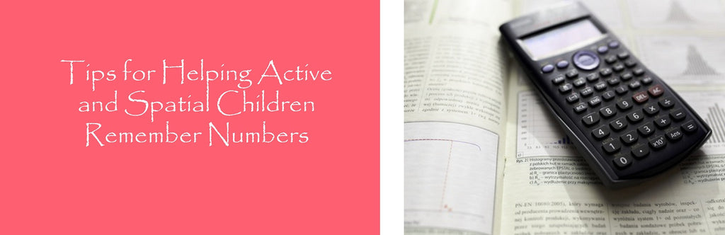 Tips for Helping Active and Spatial Children Remember Numbers