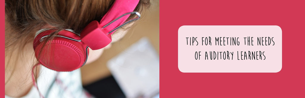 Tips for Meeting the Needs of Auditory Learners