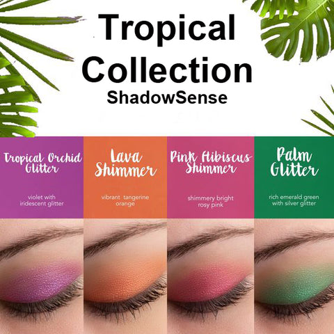New Limited Edition ShadowSense! Tropical Collection