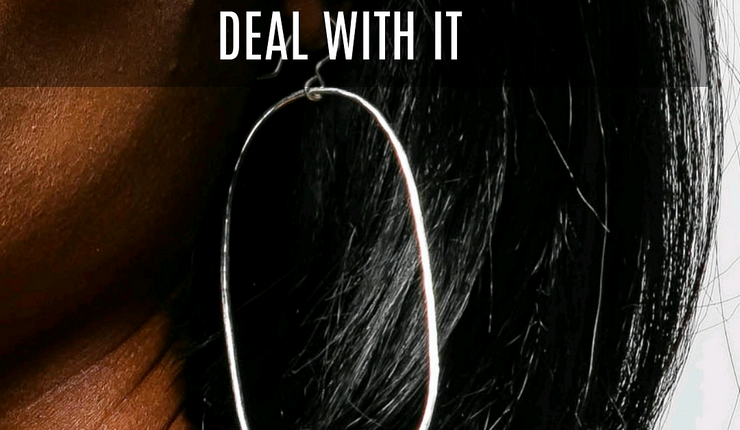 Jewelry Meme: Put Your Big Hoops On and Deal With It