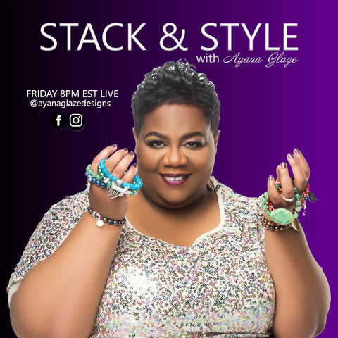 Watch Stack & Style live on Ayana Glaze Jewelry TV