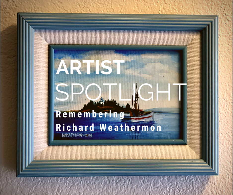 Artist Spotlight: Remembering Artist Richard Weathermon