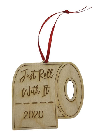 JUST ROLL WITH IT TP ORNAMENT 2020