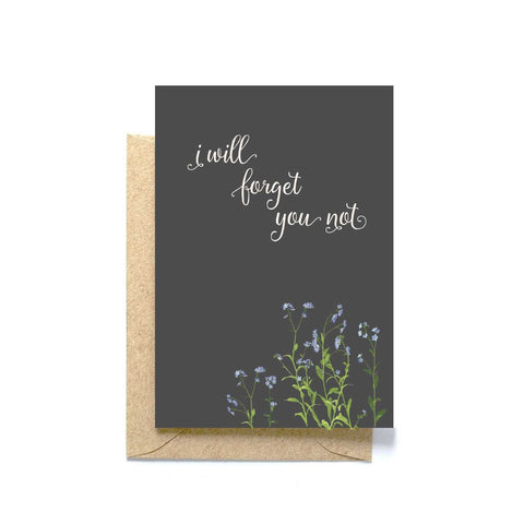 I WILL FORGET YOU NOT GREETING CARD
