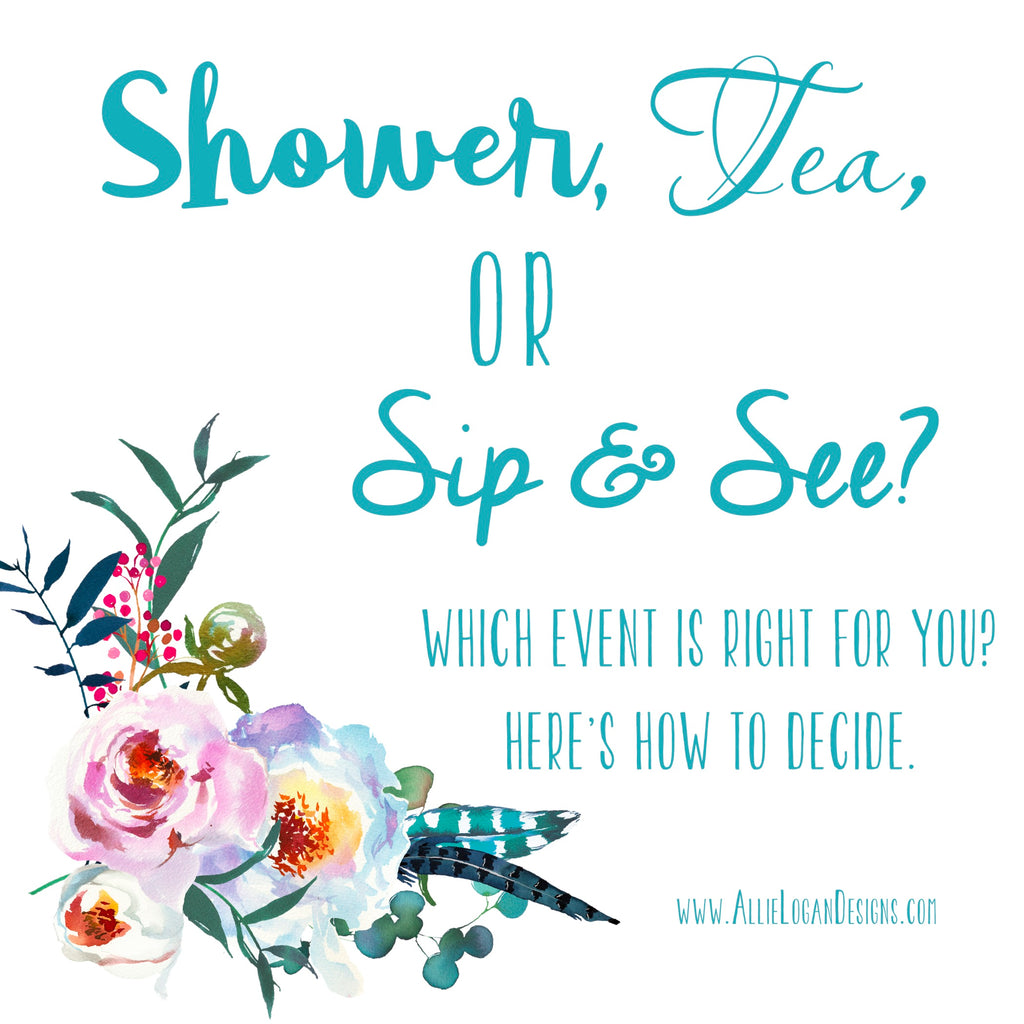 Shower? Tea? or Sip And See? Which way do you party?