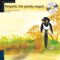 Margaret, the greedy magpie