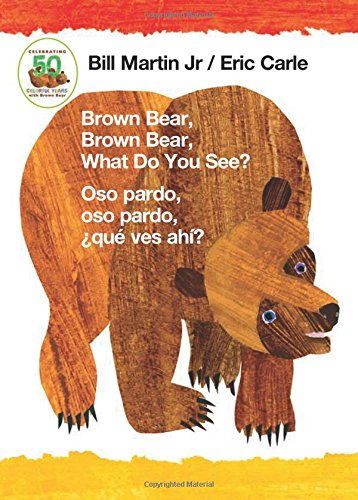 Brown Bear, Brown Bear, What Do You See? / Oso pardo, oso pardo, ¿qué ves ahí? (Bilingüe)