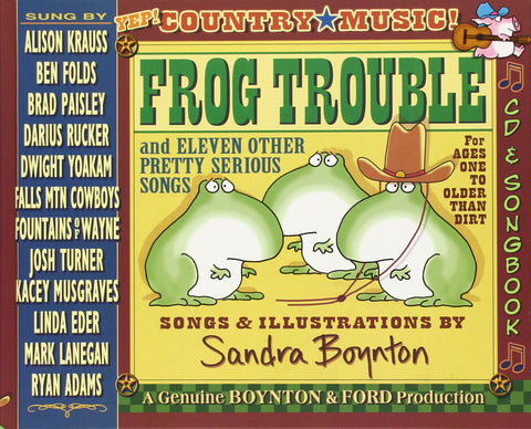 Frog Trouble: . . . And Eleven Other Pretty Serious Songs