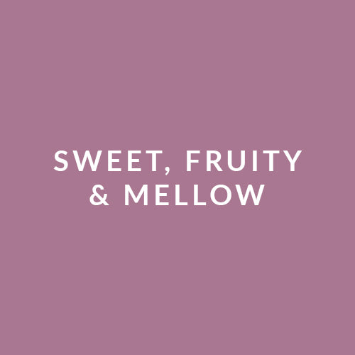 Sweet, Fruity & Mellow