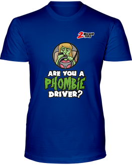 Are you a Phombie Driver? - 2WICKEDtees