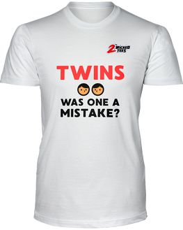 Twins - Was one a mistake - 2WICKEDtees