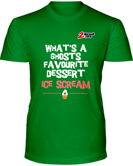 Whats a Ghost's favourite dessert -  Ice Scream - 2WICKEDtees