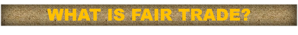 What is Fair Trade? on burlap background