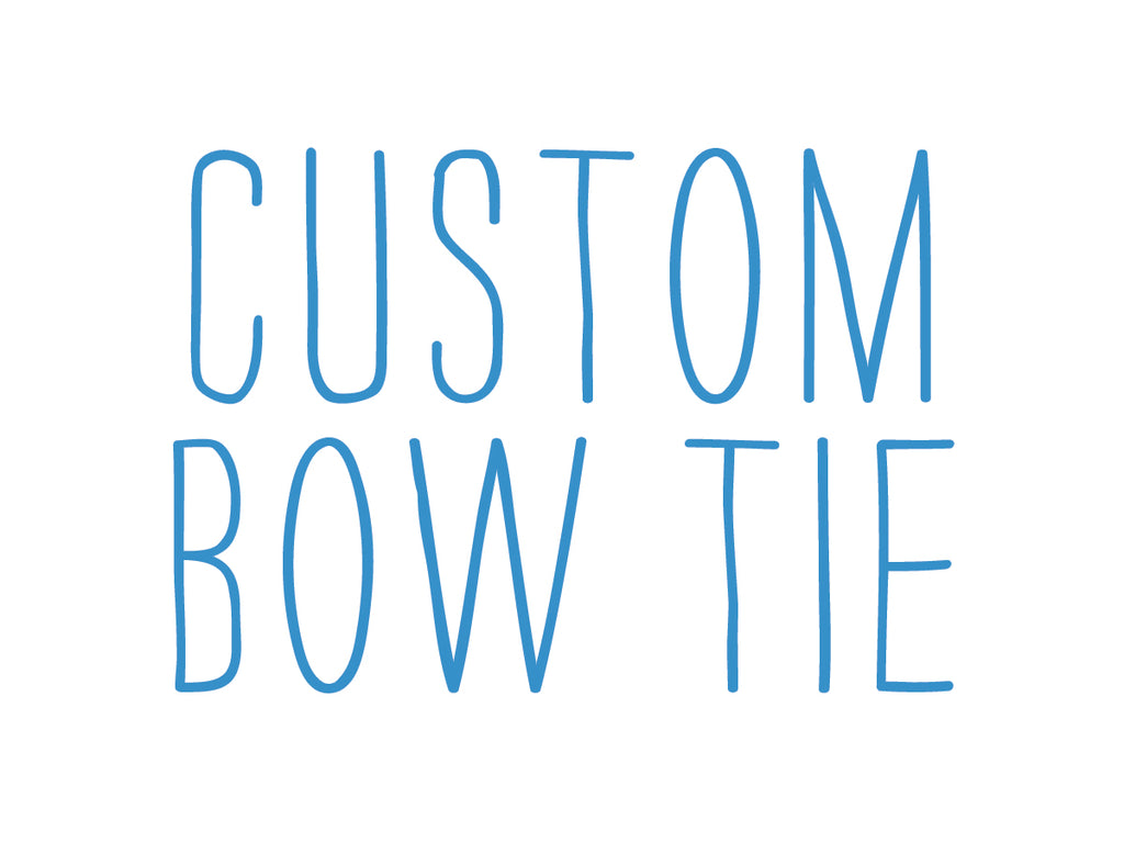 Custom Bow Tie (all sizes)