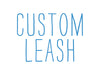 Custom Leash (all sizes)