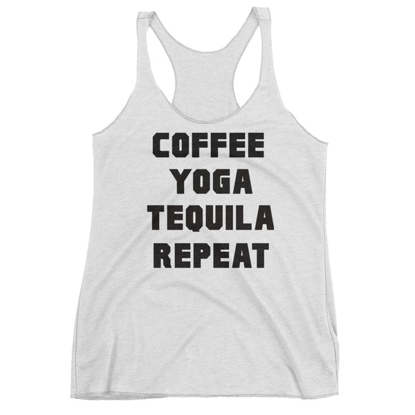 Coffee, Yoga, Tequila, Repeat