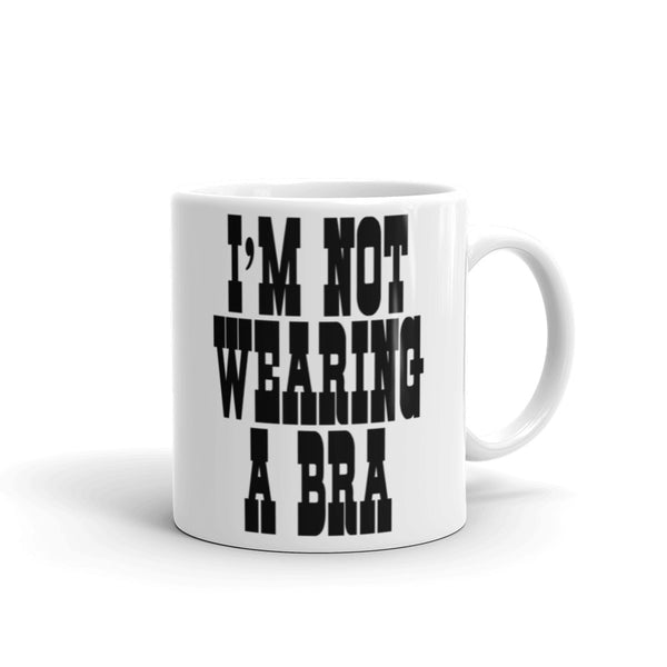 I'm Not Wearing a Bra Declaration of Freedom Coffee Mug - Beach Rustic Artisan Country Decor