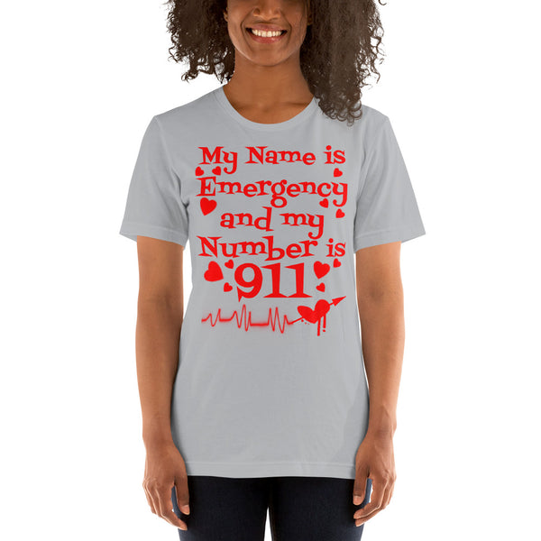 My Name Is Emergency and My Number is 911 - Short-Sleeve Unisex T-Shirt - Beach Rustic Artisan Country Decor