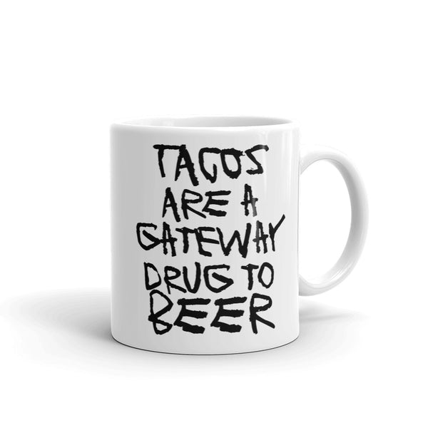 Tacos Are a Gateway Drug to Beer Funny Coffee Mug - Beach Rustic Artisan Country Decor