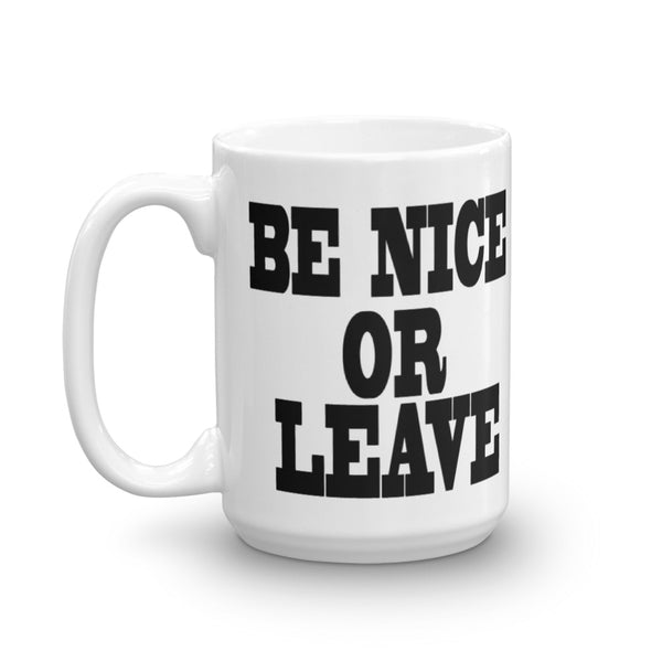Be Nice or Leave Coffee Mug - Beach Rustic Artisan Country Decor
