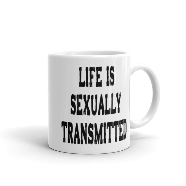 Life Is Sexually Transmitted Funny Coffee Mug - Beach Rustic Artisan Country Decor