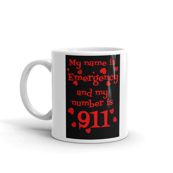 Funny Coffee Mug - My Name Is Emergency and My Number is 911 - Beach Rustic Artisan Country Decor