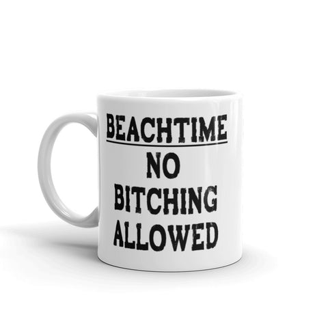 Beach-Time - No Bitching Allowed Coffee Mug - Beach Rustic Artisan Country Decor