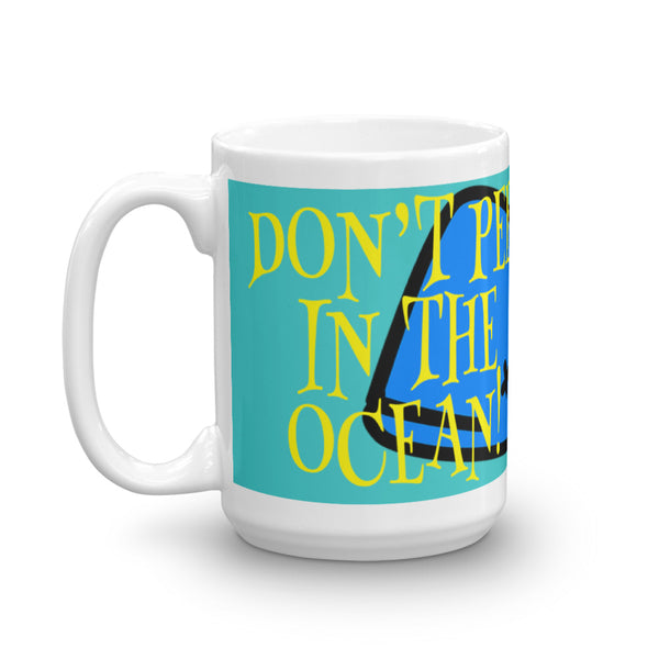 Don't Pee In the Ocean Humorous Coffee Mug - Beach Rustic Artisan Country Decor