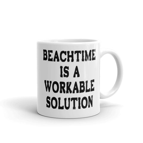 Beachtime Is a Workable Solution Coffee Mug - Beach Rustic Artisan Country Decor