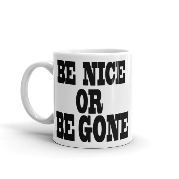 Be Nice or Be Gone Message Coffee Mug - Beach Rustic Artisan Country Decor