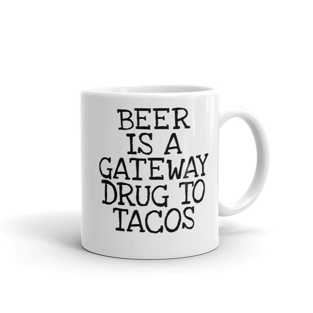 Beer Is a Gateway Drug to Tacos Funny Coffee Mug - Beach Rustic