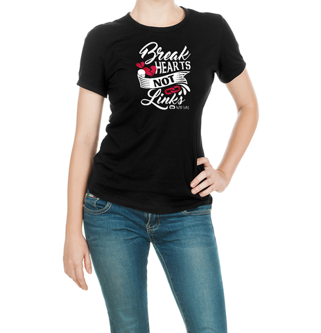 Break Hearts, Not Links Women's T-Shirt