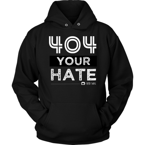 404 Your Hate Hooded Sweatshirt