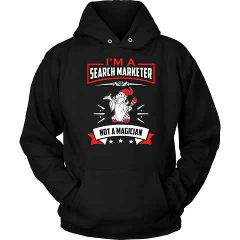 I'm A Search Marketer, Not a Magician Hooded Sweatshirt