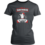 I'm a Search Marketer, Not a Magician Women's T-Shirt