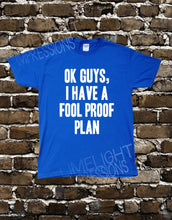 OK Guys I have a Foolproof Plan- Men's T-shirt Impractical Jokers Fan Made Shirt